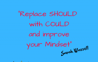 Replace should with could and improve your mindset