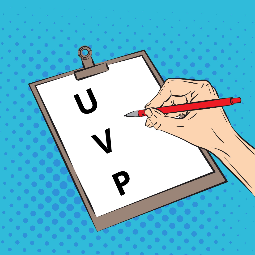 What's your UVP, why you need to know and how you can do it now!